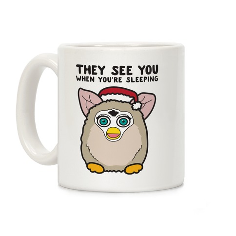 They See You When You're Sleeping - Furby Coffee Mug