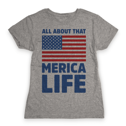 All About That Merica Life (cmyk) Womens T-Shirt