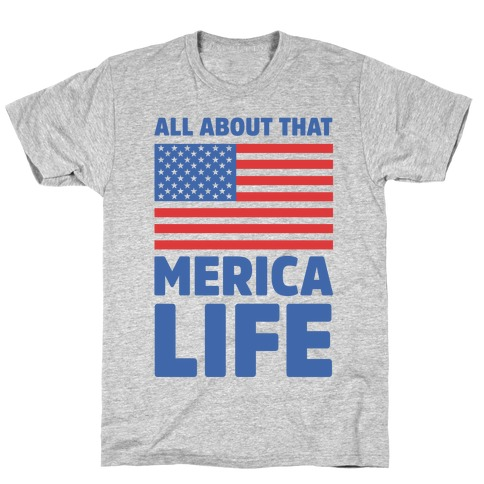 All About That Merica Life (cmyk) T-Shirt