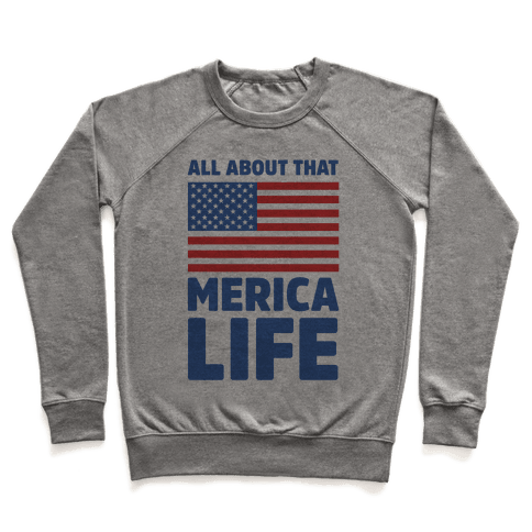 All About That Merica Life (cmyk) Pullover