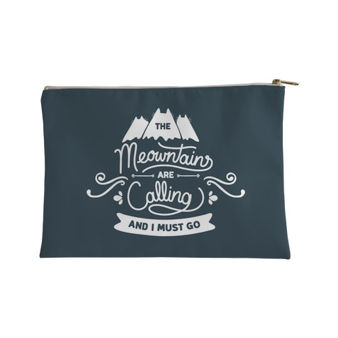The Meowntains Are Calling & I Must Go Accessory Bag