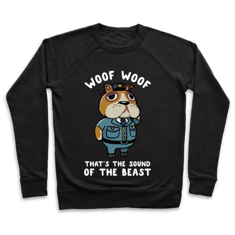 Woof Woof That's the Sound of the Beast Booker Pullover