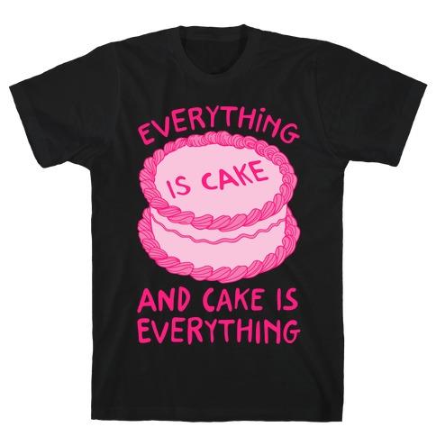 Everything Is Cake White Print T-Shirt