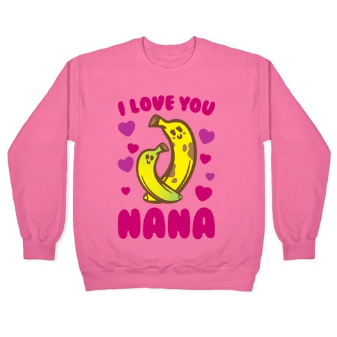 I Love You Nana White Print Pullover
