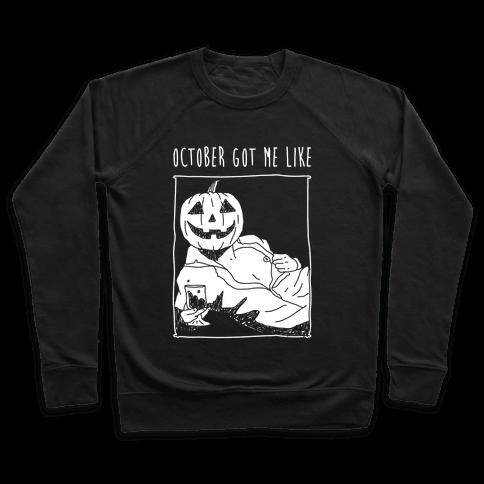 October Got Me Like Pullover