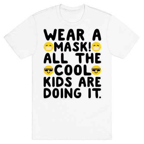 Wear A Mask All The Cool Kids Are Doing It T-Shirt