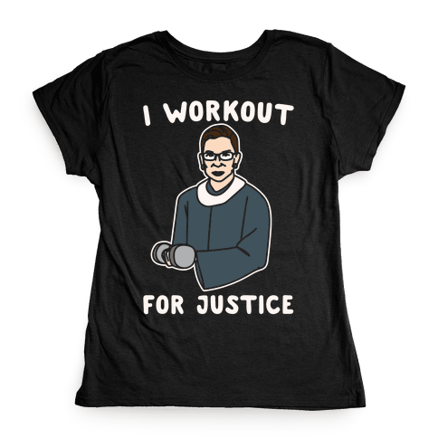 I Workout For Justice RBG Parody White Print Womens T-Shirt