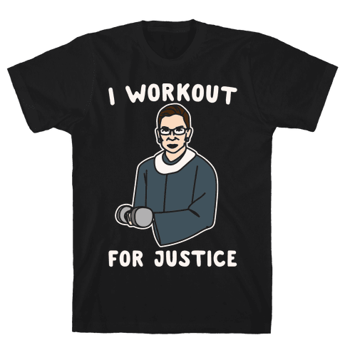 I Workout For Justice RBG Parody White Print Mens T-Shirt