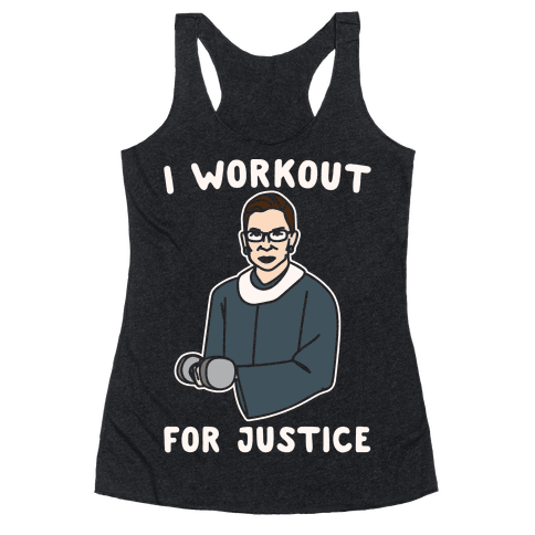 I Workout For Justice RBG Parody White Print Racerback Tank Top