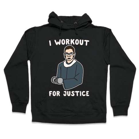 I Workout For Justice RBG Parody White Print Hooded Sweatshirt