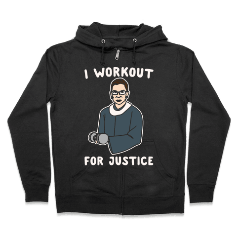 I Workout For Justice RBG Parody White Print Zip Hoodie