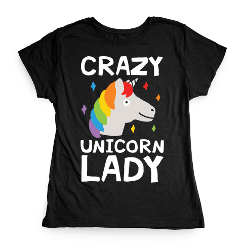 Crazy Unicorn Lady Womens T-Shirt