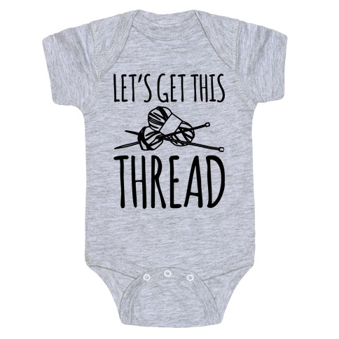 Let's Get This Thread Knitting Parody Baby Onesy
