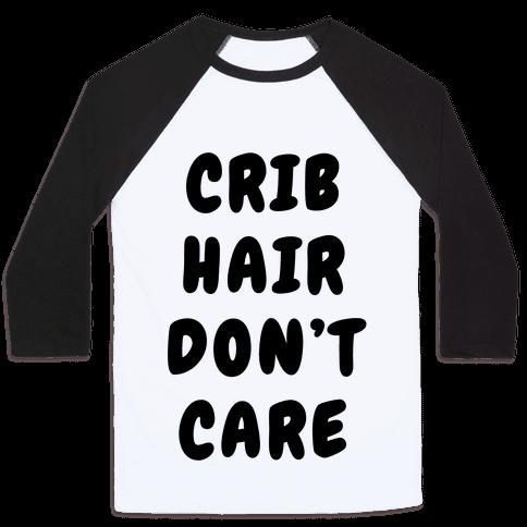 Crib Hair Don't Care Baseball Tee