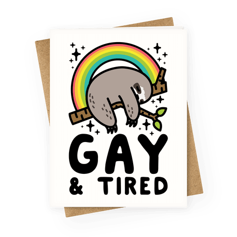 Gay and Tired Sloth Greeting Card