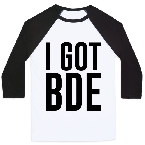 I Got BDE Baseball Tee