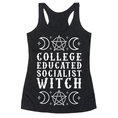 College Educated Socialist Witch Racerback Tank Top