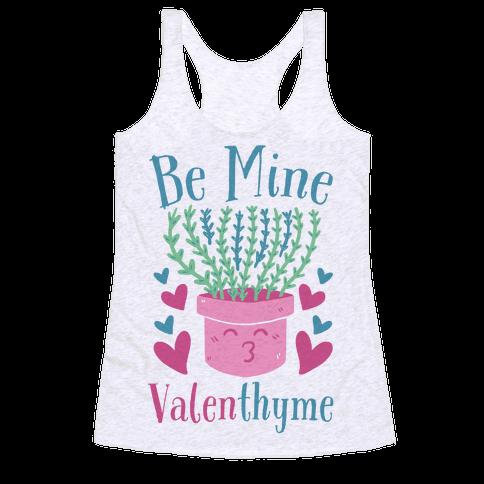 Be Mine, Valenthyme Racerback Tank Top