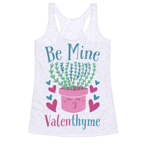 Be Mine, Valenthyme Racerback Tank Top