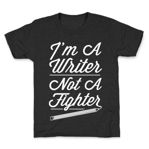 I'm a Writer Not A Fighter Kids T-Shirt