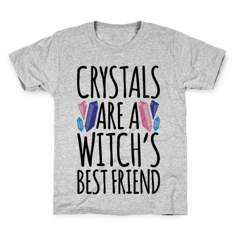Crystals Are A Witch's Best Friend Kids T-Shirt