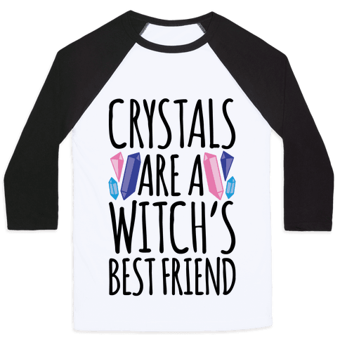 Crystals Are A Witch's Best Friend Baseball Tee