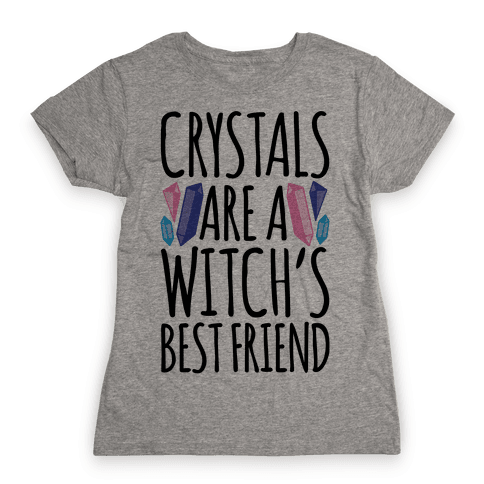 Crystals Are A Witch's Best Friend Womens T-Shirt