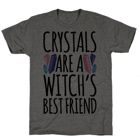 Crystals Are A Witch's Best Friend T-Shirt