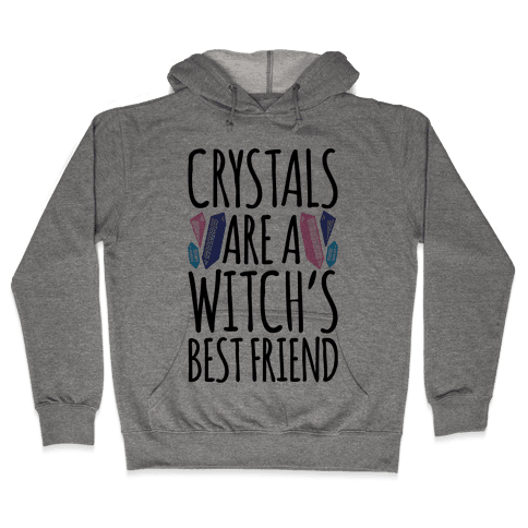 Crystals Are A Witch's Best Friend Hooded Sweatshirt