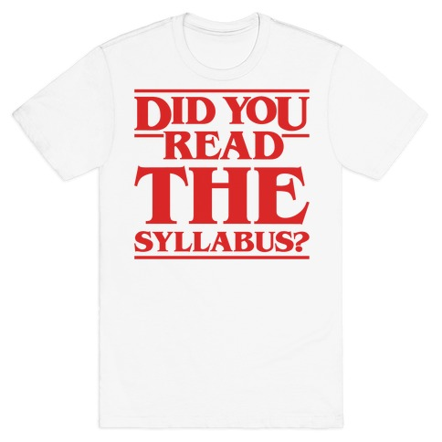 Did You Read The Syllabus Parody T-Shirt