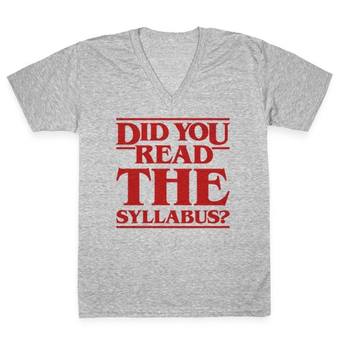 Did You Read The Syllabus Parody V-Neck Tee Shirt