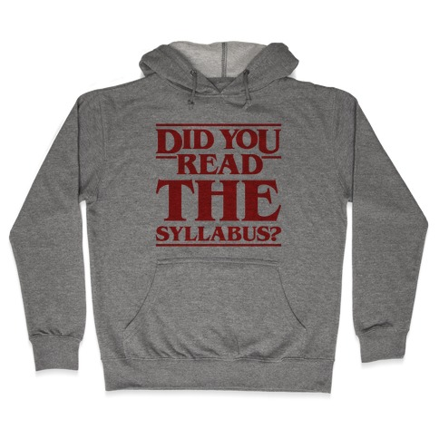 Did You Read The Syllabus Parody Hooded Sweatshirt