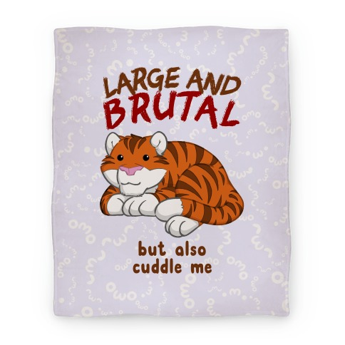 Large And Brutal But Also Cuddle Me Blanket