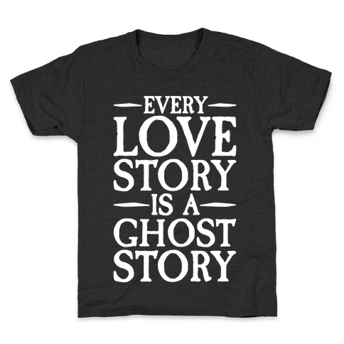 Every Love Story Is A Ghost Story White Print Kids T-Shirt