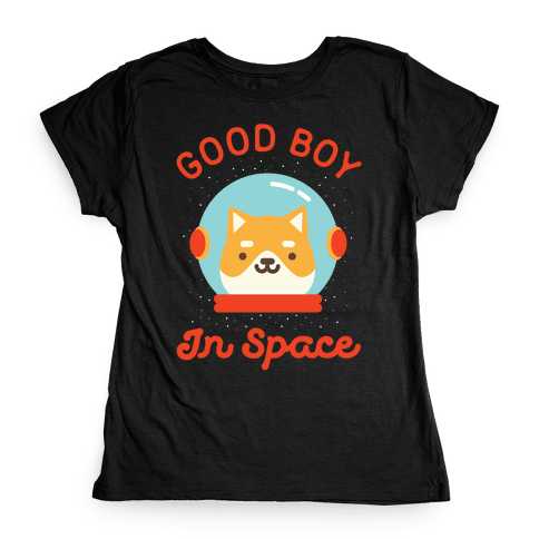 Good Boy In Space Womens T-Shirt