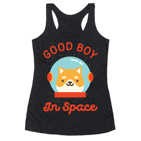 Good Boy In Space Racerback Tank Top