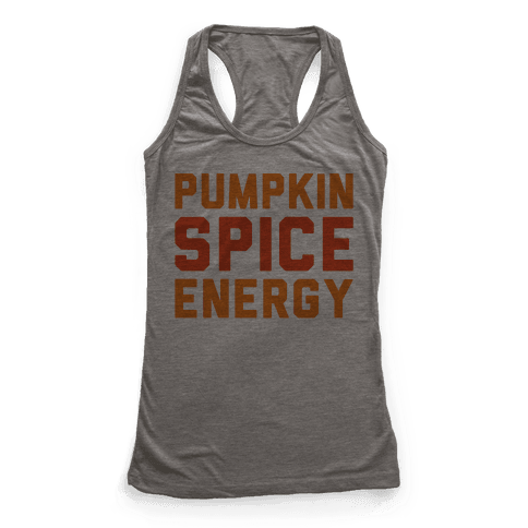 Pumpkin Spice Energy  Racerback Tank Top
