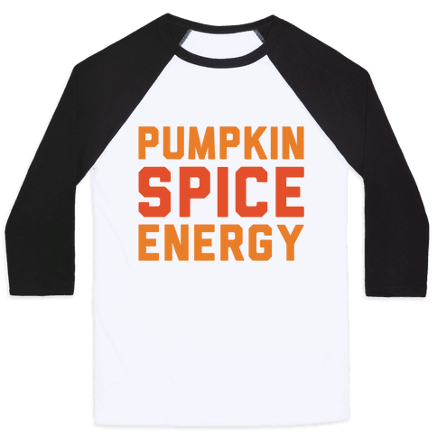Pumpkin Spice Energy  Baseball Tee