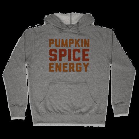 Pumpkin Spice Energy  Hooded Sweatshirt