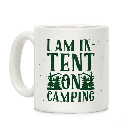 I Am In-Tent On Camping Coffee Mug