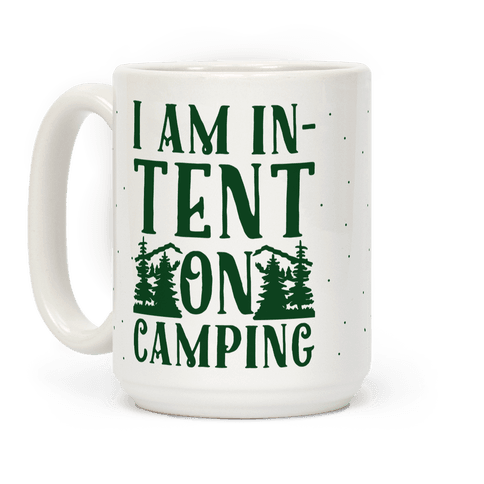 Image of I Am In-Tent On Camping