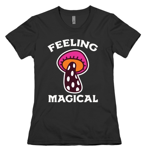 Feeling Magical (Mushroom) Womens T-Shirt