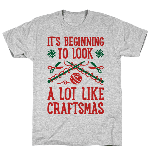 It's Beginning To Look A Lot Like Craftsmas Mens T-Shirt
