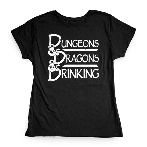 Dungeons & Dragons & Drinking Womens T-Shirt