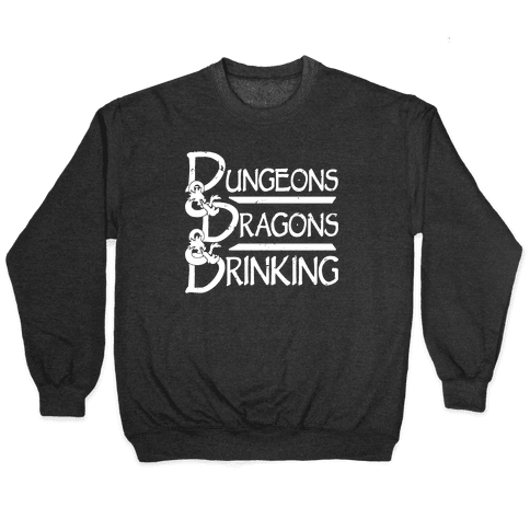 Dungeons & Dragons & Drinking Pullover