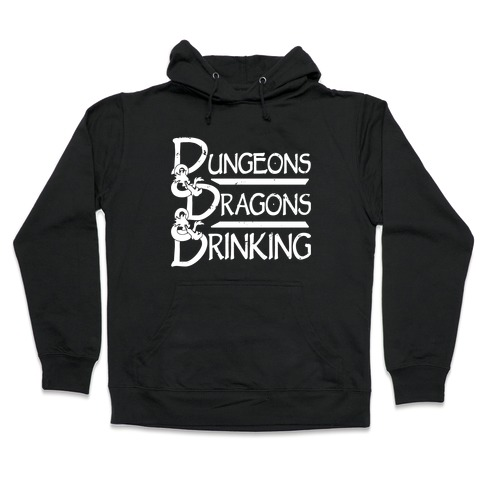 Dungeons & Dragons & Drinking Hooded Sweatshirt