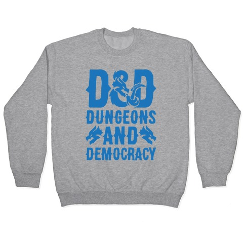 Dungeons and Democracy Parody Pullover