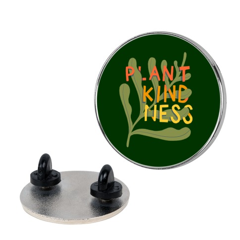Plant Kindness Pin