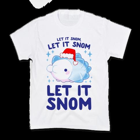 Let It Snom, Let It Snom, Let It Snom Kids T-Shirt