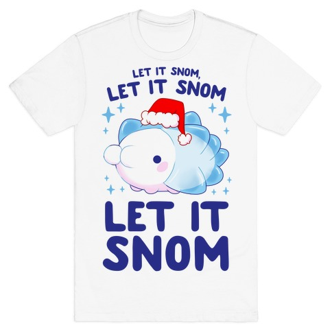 Let It Snom, Let It Snom, Let It Snom T-Shirt